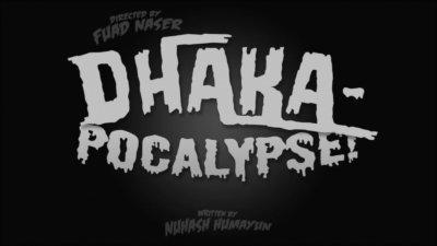 Dhaka Pocalypse - Promo