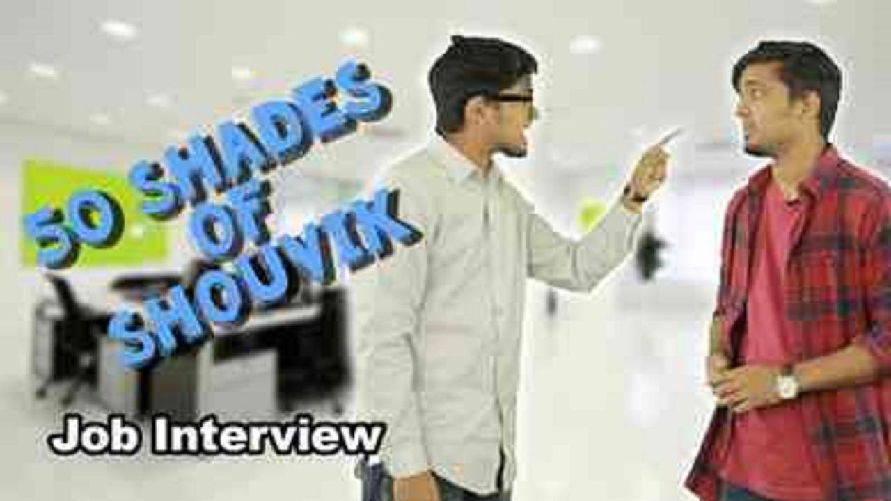 50 Shades of Shouvik - Episode 01 - Job Interview