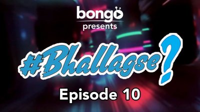 Bhallagse Episode-10