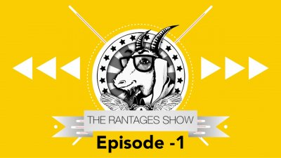 The Rantages Show Episode - 01