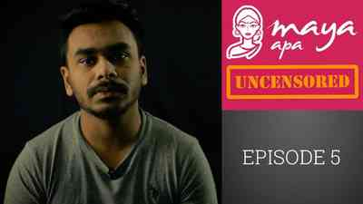 Maya Apa Uncensored - Episode 05
