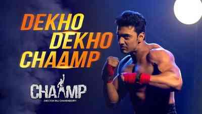 Dekho Dekho Chaamp