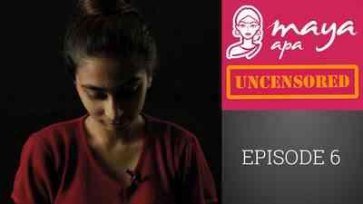 Maya Apa Uncensored - Episode 06