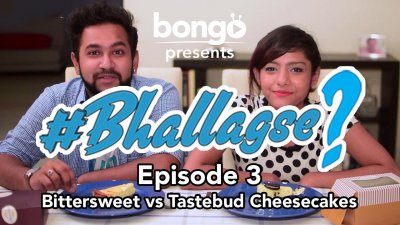 Bhallagse Episode 3 - Cheesecakes
