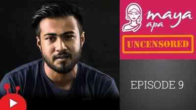Maya Apa Uncensored - Episode 09