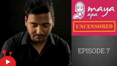 Maya Apa Uncensored - Episode 07